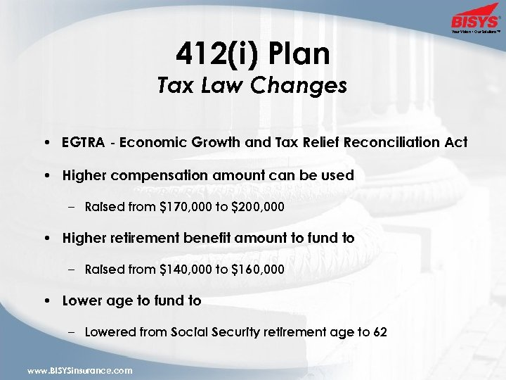 412(i) Plan Your Vision • Our Solutions™ Tax Law Changes • EGTRA - Economic