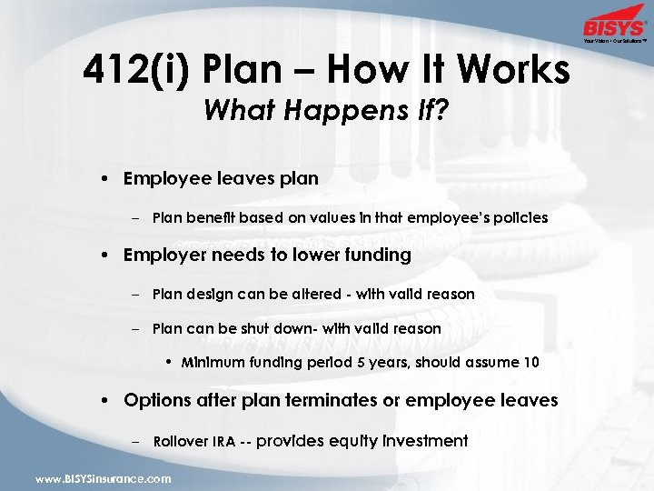 412(i) Plan – How It Works What Happens If? • Employee leaves plan –