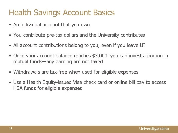 Health Savings Account Basics • An individual account that you own • You contribute