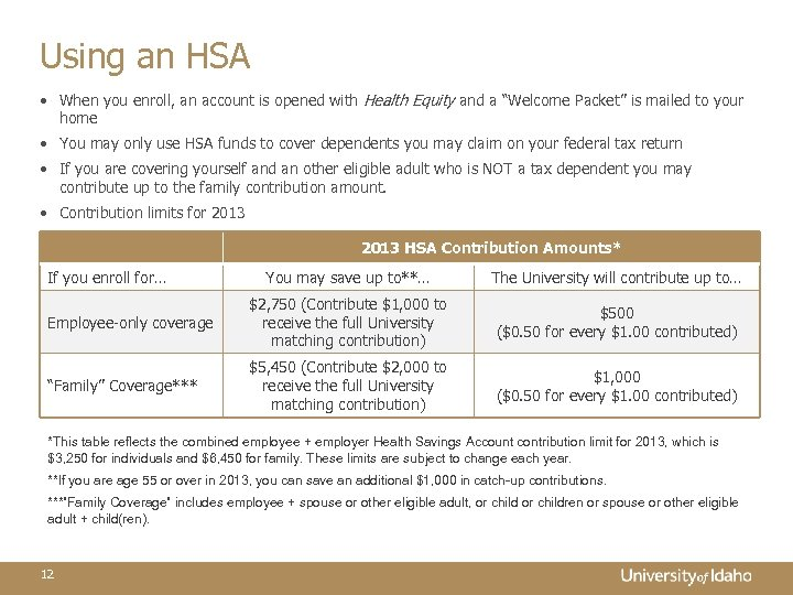 Using an HSA • When you enroll, an account is opened with Health Equity