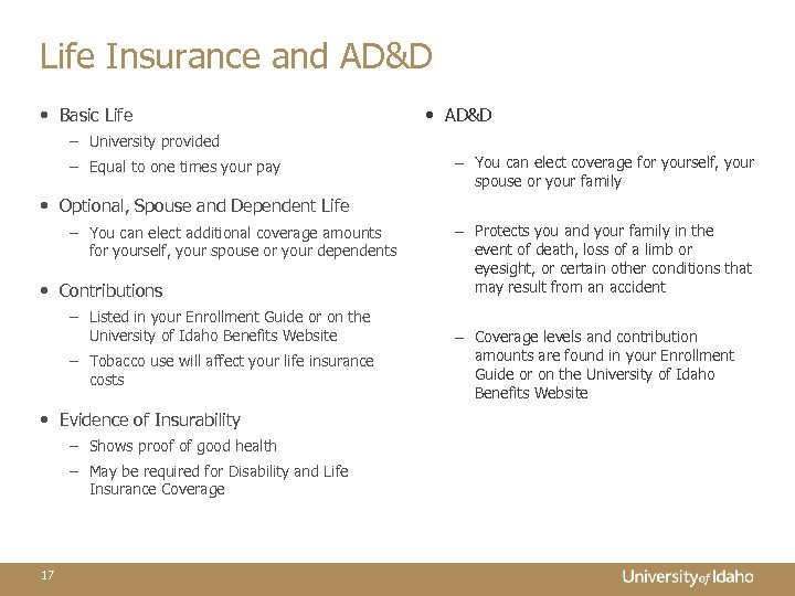 Life Insurance and AD&D • Basic Life • AD&D – University provided – Equal