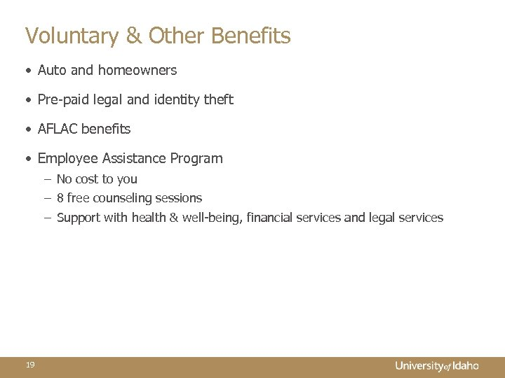 Voluntary & Other Benefits • Auto and homeowners • Pre-paid legal and identity theft