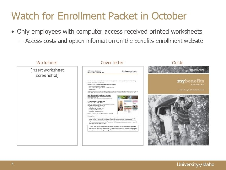 Watch for Enrollment Packet in October • Only employees with computer access received printed