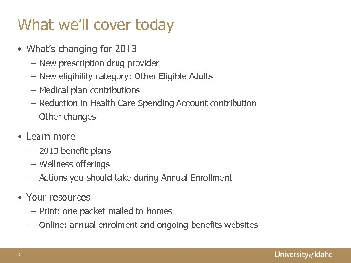 What we'll cover today • What's changing for 2013 – – – New prescription