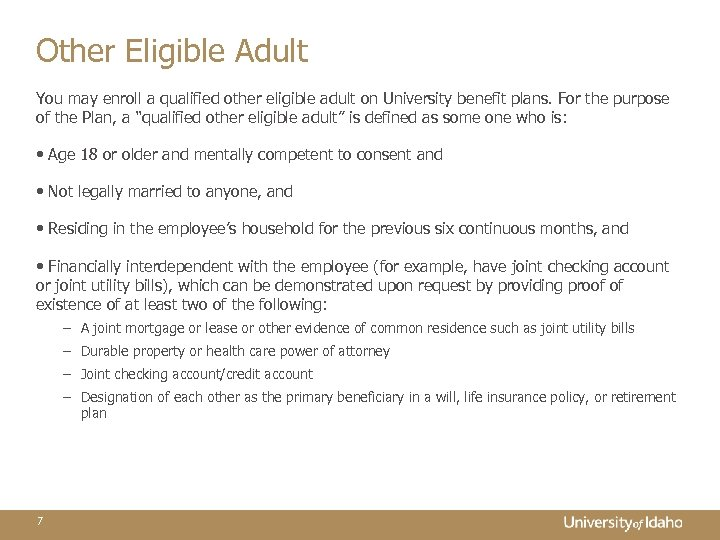Other Eligible Adult You may enroll a qualified other eligible adult on University benefit