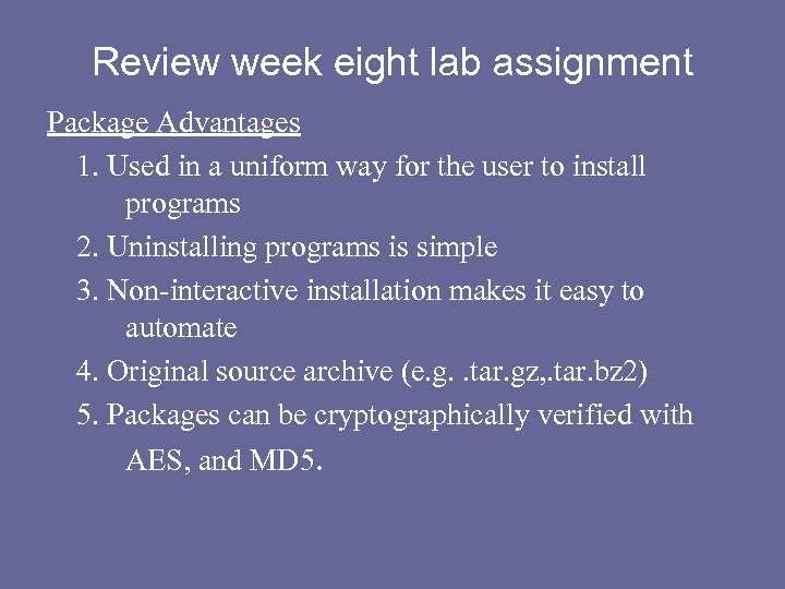 Review week eight lab assignment Package Advantages 1. Used in a uniform way for