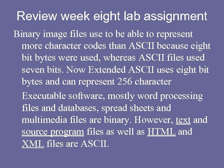 Review week eight lab assignment Binary image files use to be able to represent
