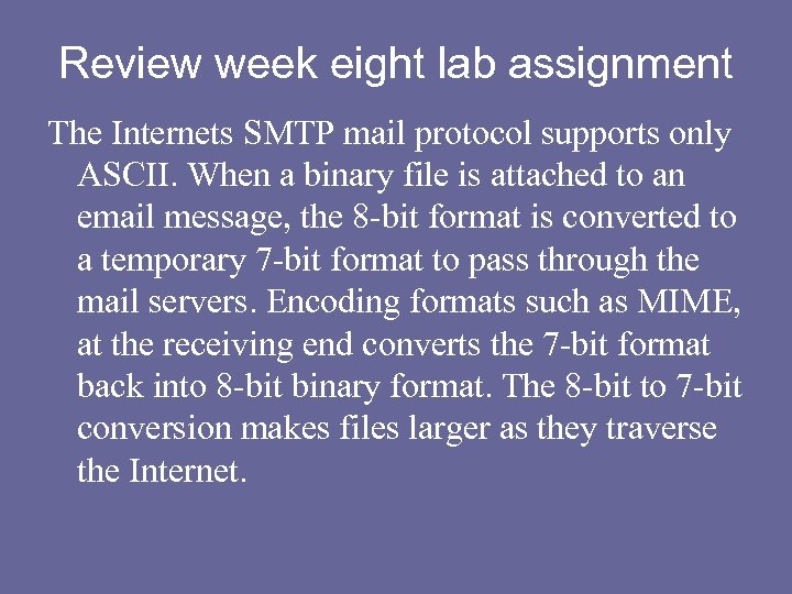 Review week eight lab assignment The Internets SMTP mail protocol supports only ASCII. When