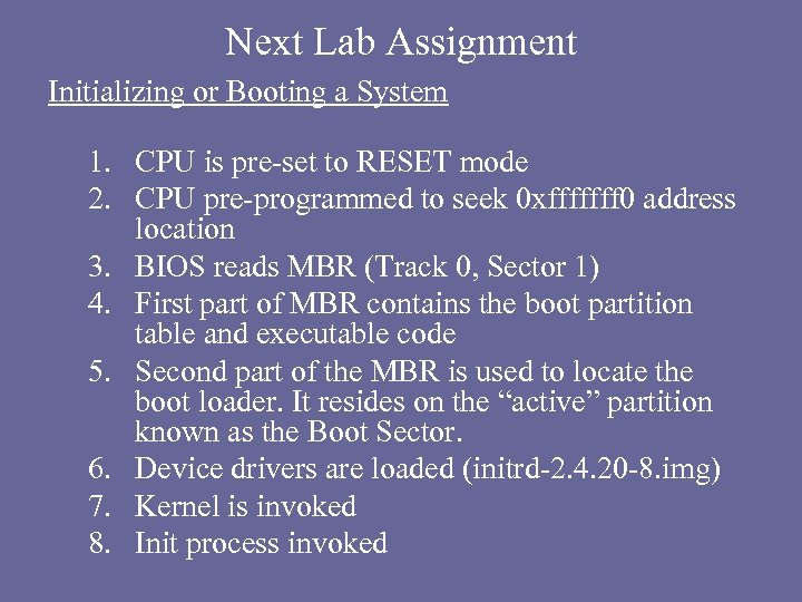 Next Lab Assignment Initializing or Booting a System 1. CPU is pre-set to RESET
