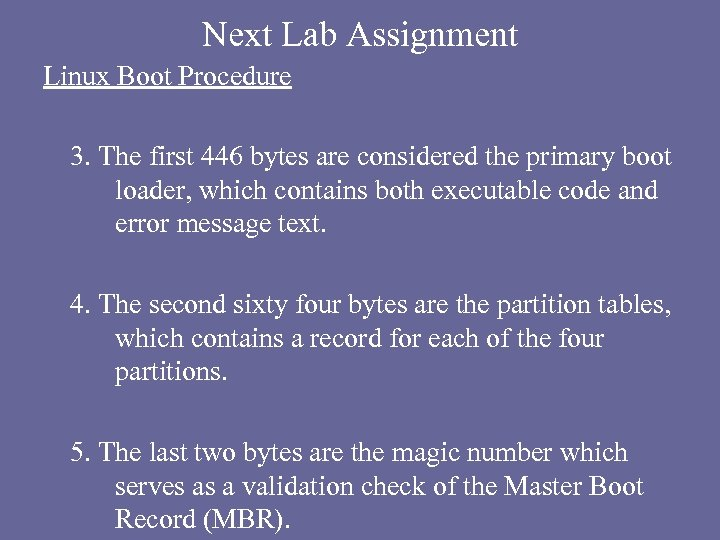 Next Lab Assignment Linux Boot Procedure 3. The first 446 bytes are considered the