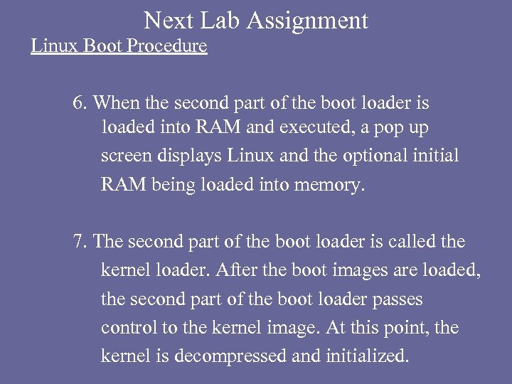 Next Lab Assignment Linux Boot Procedure 6. When the second part of the boot