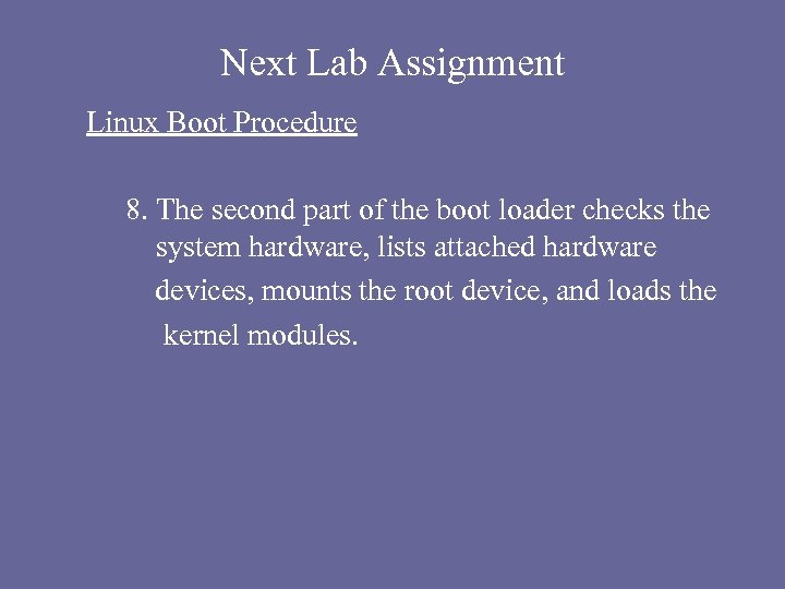 Next Lab Assignment Linux Boot Procedure 8. The second part of the boot loader