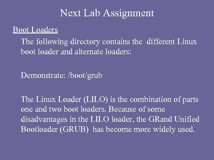 Next Lab Assignment Boot Loaders The following directory contains the different Linux boot loader