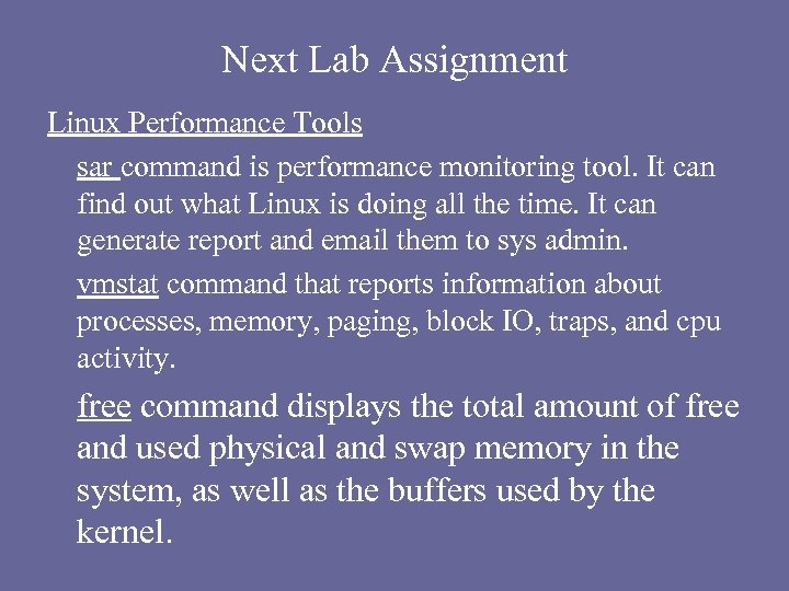 Next Lab Assignment Linux Performance Tools sar command is performance monitoring tool. It can