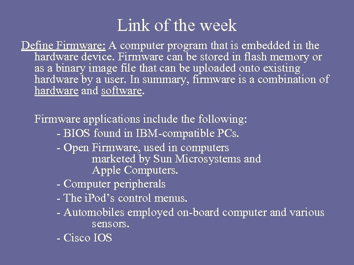 Link of the week Define Firmware: A computer program that is embedded in the