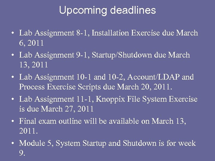 Upcoming deadlines • Lab Assignment 8 -1, Installation Exercise due March 6, 2011 •