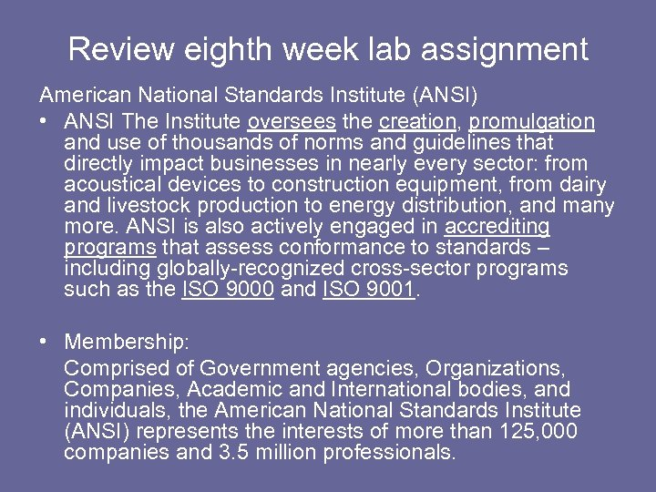 Review eighth week lab assignment American National Standards Institute (ANSI) • ANSI The Institute
