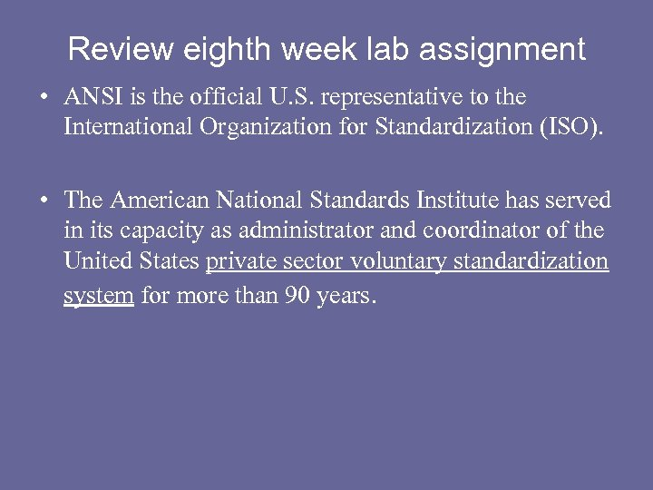 Review eighth week lab assignment • ANSI is the official U. S. representative to