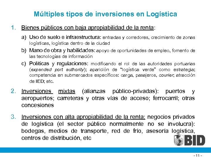 Múltiples tipos de inversiones en Logística 1. Bienes públicos con baja apropiabilidad de la