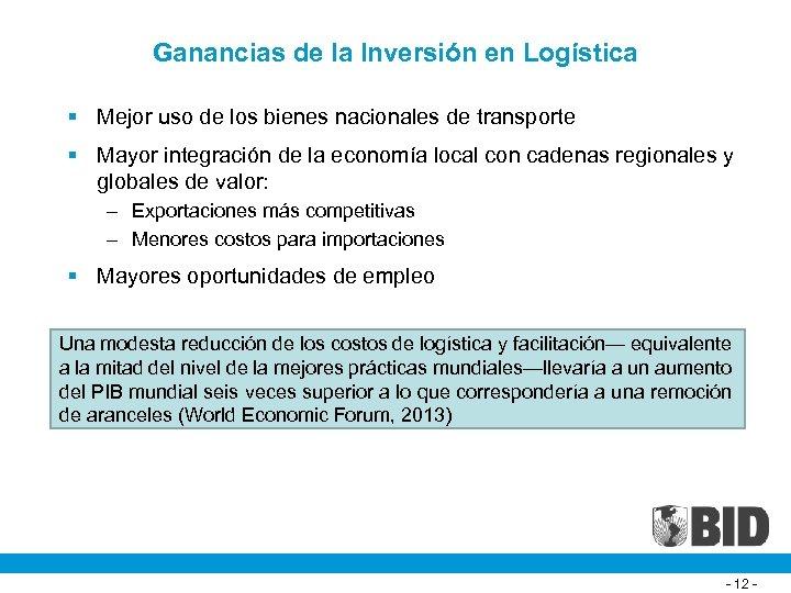 Ganancias de la Inversión en Logística § Mejor uso de los bienes nacionales de