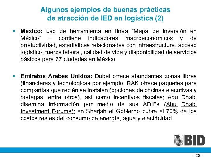 Algunos ejemplos de buenas prácticas de atracción de IED en logística (2) § México: