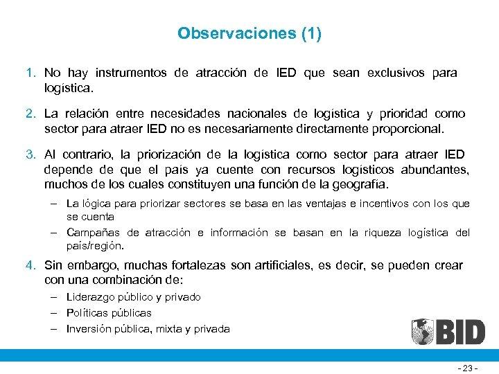 Observaciones (1) 1. No hay instrumentos de atracción de IED que sean exclusivos para