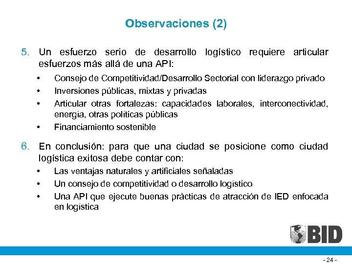 Observaciones (2) 5. Un esfuerzo serio de desarrollo logístico requiere articular esfuerzos más allá