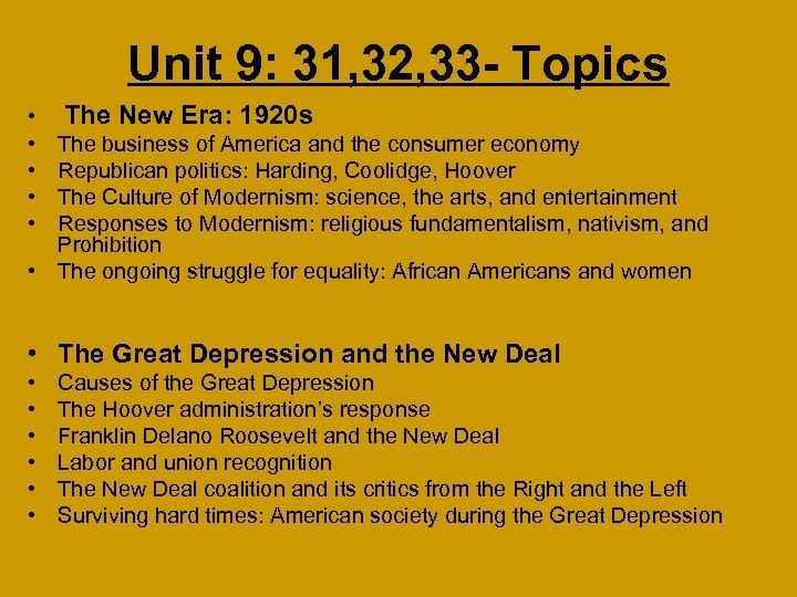 Unit 9: 31, 32, 33 - Topics • • • The New Era: 1920