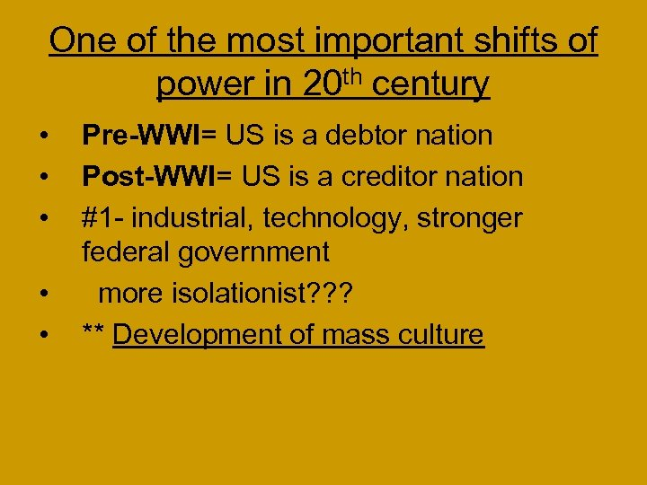 One of the most important shifts of power in 20 th century • •