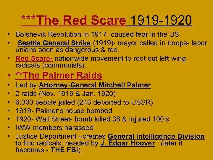***The Red Scare 1919 -1920 • Bolshevik Revolution in 1917 - caused fear in