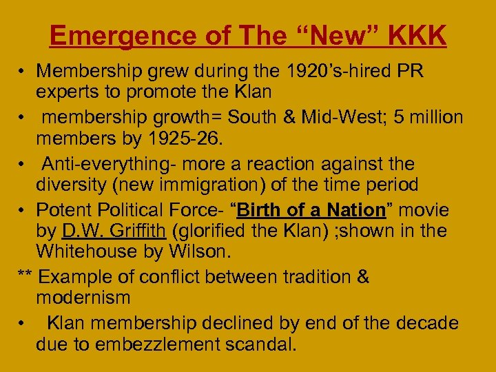 """Emergence of The """"New"""" KKK • Membership grew during the 1920's-hired PR experts to"""