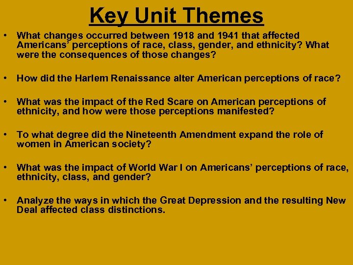 Key Unit Themes • What changes occurred between 1918 and 1941 that affected Americans'