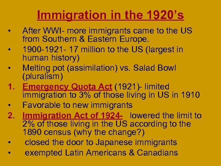 Immigration in the 1920's • After WWI- more immigrants came to the US from