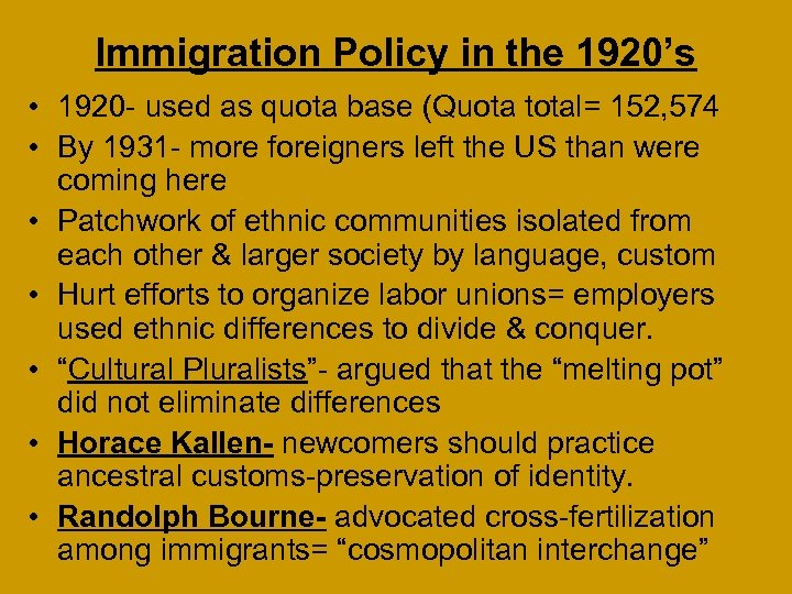Immigration Policy in the 1920's • 1920 - used as quota base (Quota total=