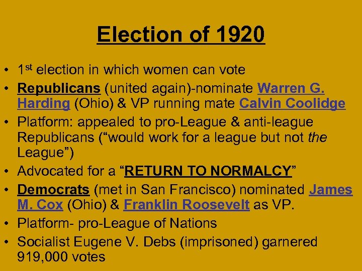 Election of 1920 • 1 st election in which women can vote • Republicans