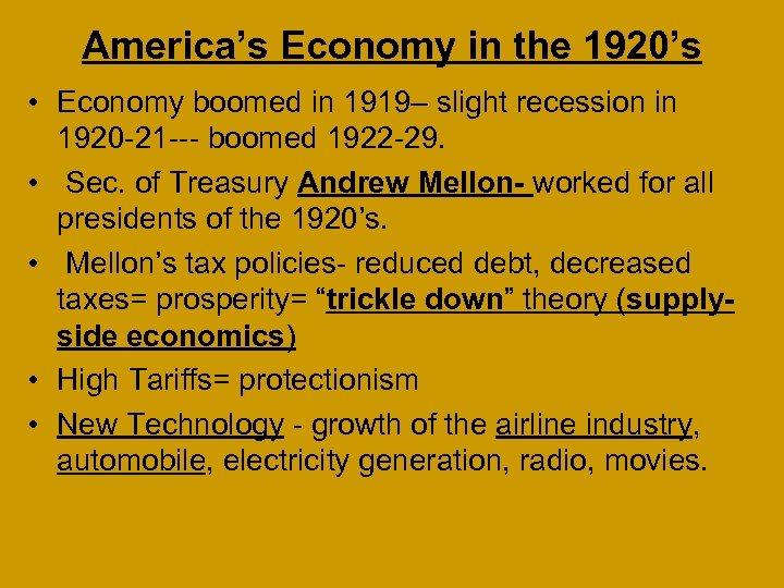 America's Economy in the 1920's • Economy boomed in 1919– slight recession in 1920