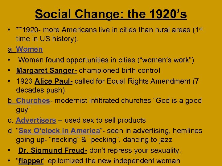 Social Change: the 1920's • **1920 - more Americans live in cities than rural