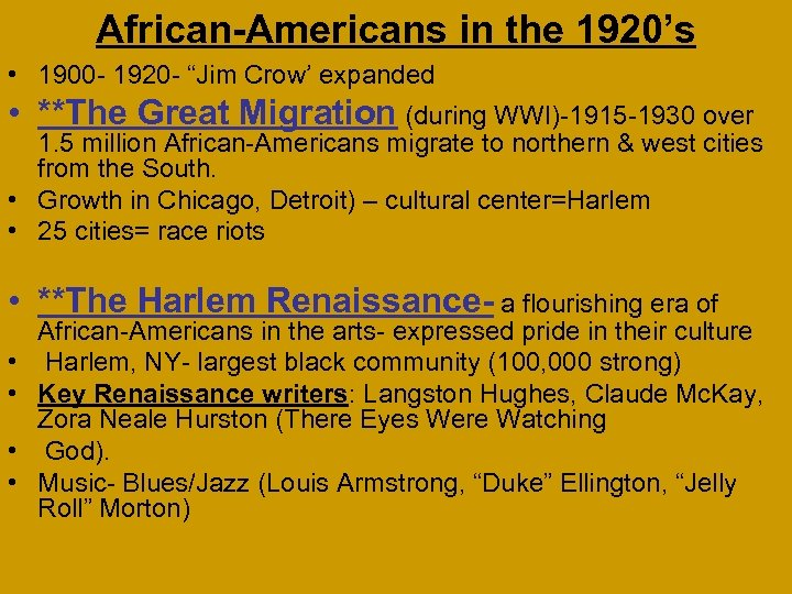 """African-Americans in the 1920's • 1900 - 1920 - """"Jim Crow' expanded • **The"""