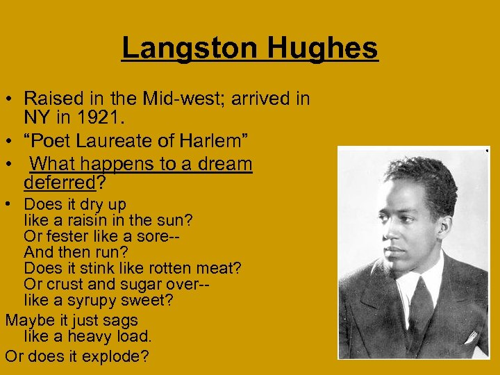 """Langston Hughes • Raised in the Mid-west; arrived in NY in 1921. • """"Poet"""