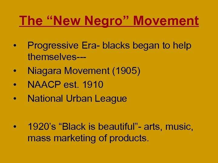"The ""New Negro"" Movement • • • Progressive Era- blacks began to help themselves--Niagara"