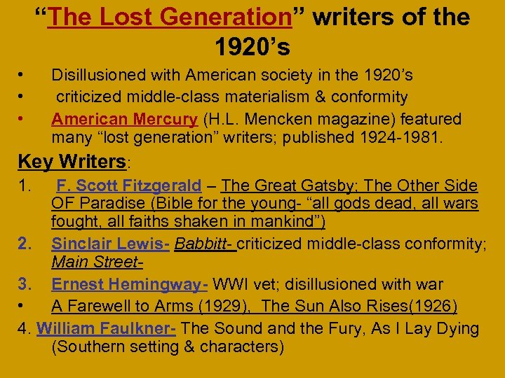 """""""The Lost Generation"""" writers of the 1920's • • • Disillusioned with American society"""