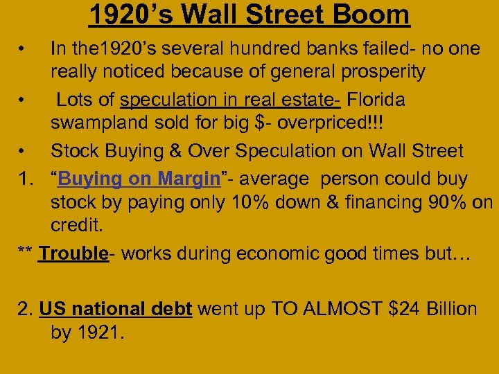 1920's Wall Street Boom • In the 1920's several hundred banks failed- no one