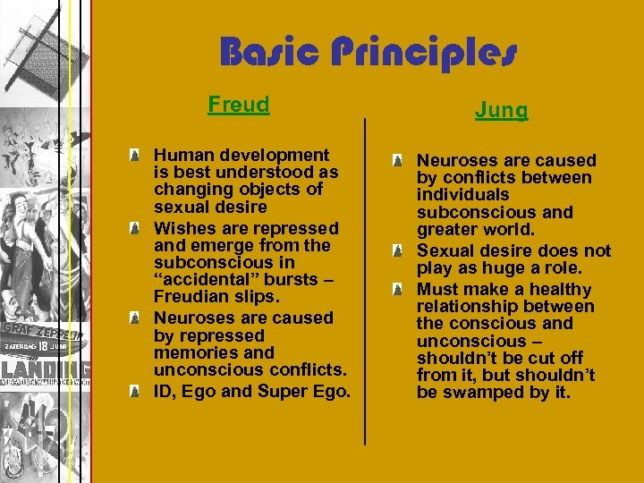 Basic Principles Freud Human development is best understood as changing objects of sexual desire