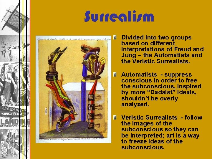 Surrealism Divided into two groups based on different interpretations of Freud and Jung –