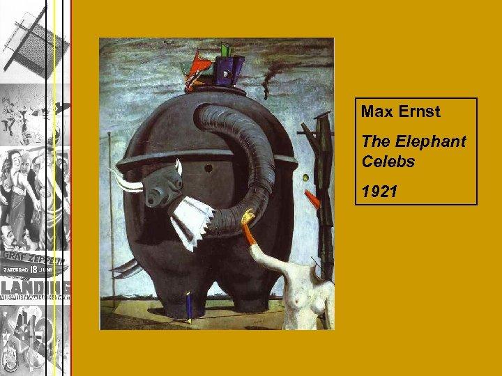 Max Ernst The Elephant Celebs 1921
