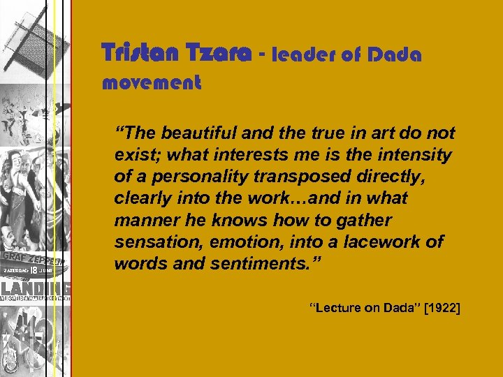 """Tristan Tzara - leader of Dada movement """"The beautiful and the true in art"""