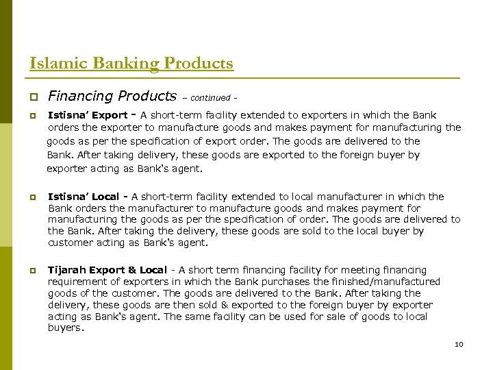Islamic Banking Products p p Financing Products – continued - Istisna' Export - A