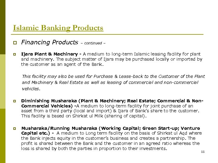 Islamic Banking Products p p Financing Products – continued – Ijara Plant & Machinery
