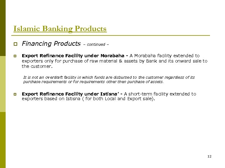 Islamic Banking Products p p Financing Products – continued – Export Refinance Facility under