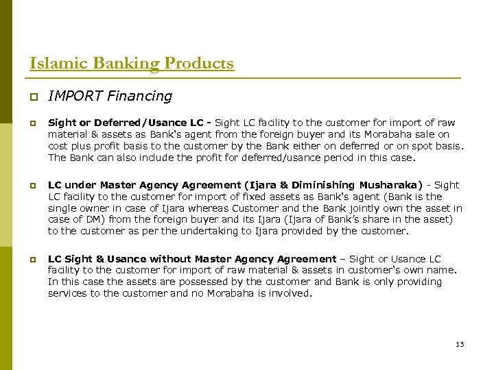Islamic Banking Products p IMPORT Financing p Sight or Deferred/Usance LC - Sight LC